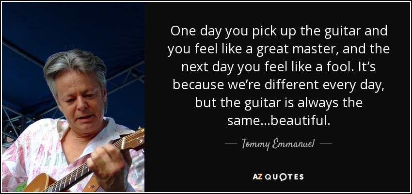 Tommy Emmanuel wisdom bad days